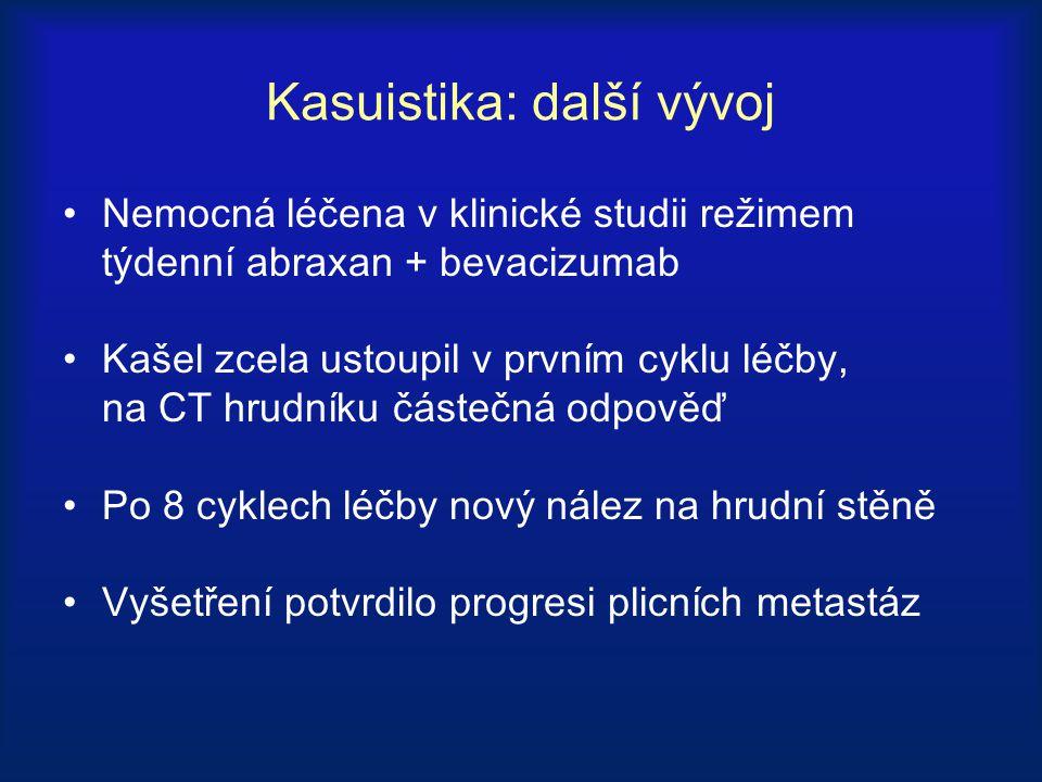 Kasuistika: další vývoj Nemocná léčena v klinické studii režimem týdenní abraxan + bevacizumab Kašel zcela ustoupil v prvním cyklu léčby, na CT hrudní