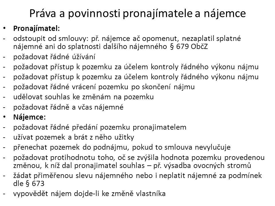 Práva a povinnosti pronajímatele a nájemce Pronajímatel: -odstoupit od smlouvy: př.