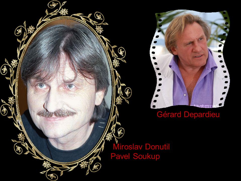 Miroslav Donutil Pavel Soukup Gérard Depardieu