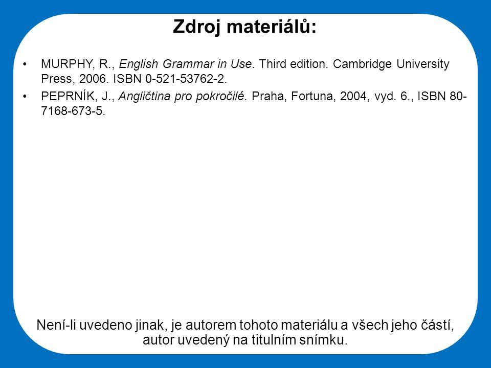 Střední škola Oselce Zdroj materiálů: MURPHY, R., English Grammar in Use.