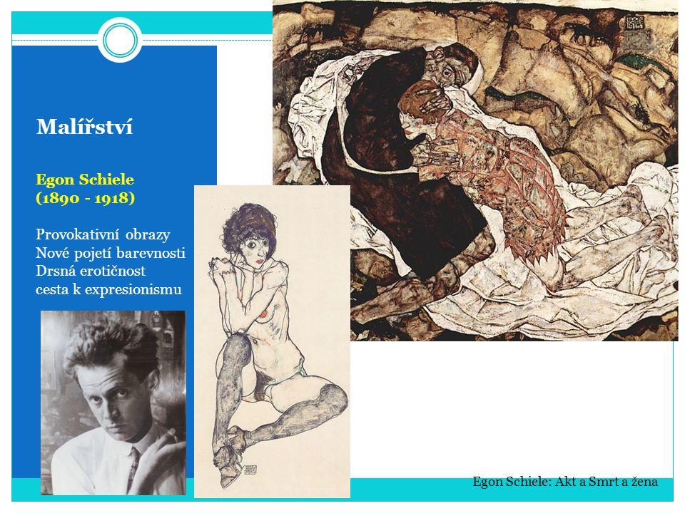 Malířství Egon Schiele (1890 - 1918) Provokativní obrazy Nové pojetí barevnosti Drsná erotičnost cesta k expresionismu Egon Schiele: Akt a Smrt a žena