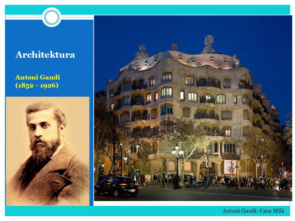 Architektura Antoni Gaudí (1852 - 1926) Antoni Gaudí: Casa Milá