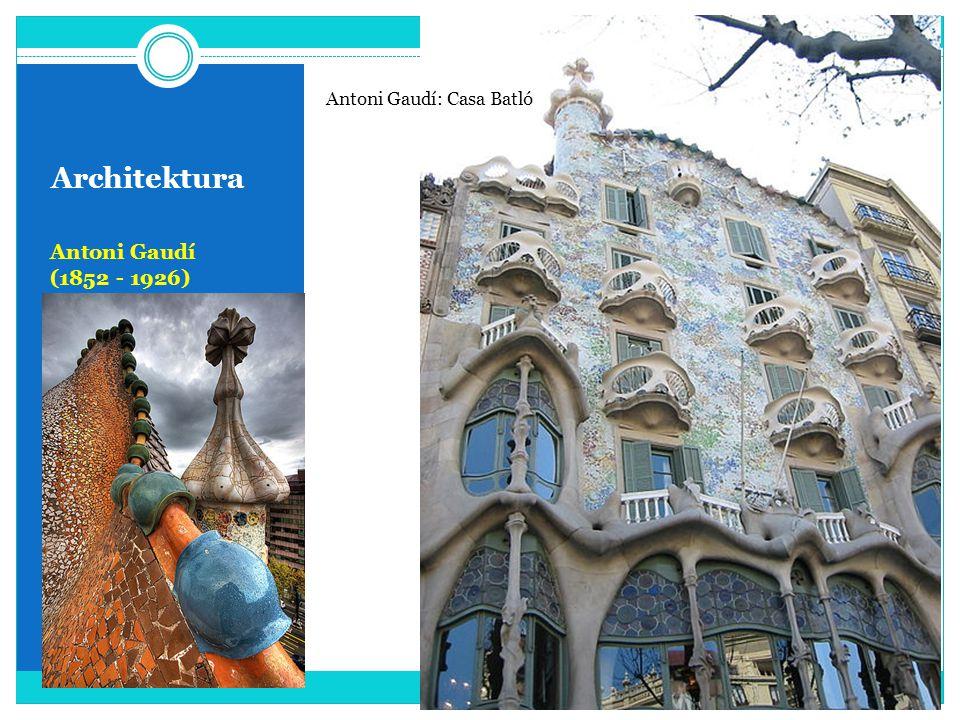 Architektura Antoni Gaudí (1852 - 1926) Antoni Gaudí: Casa Batló