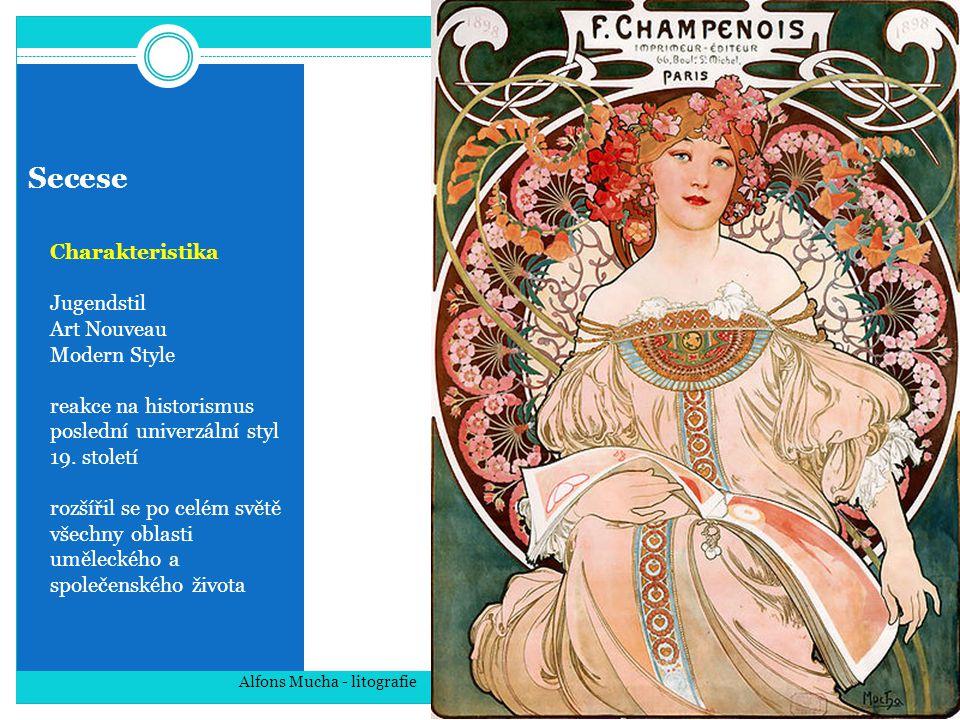 Secese Charakteristika Jugendstil Art Nouveau Modern Style reakce na historismus poslední univerzální styl 19. století rozšířil se po celém světě všec