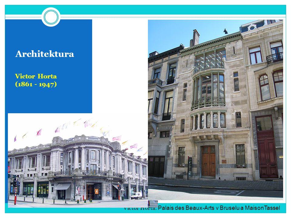 Architektura Victor Horta (1861 - 1947) Victor Horta: Palais des Beaux-Arts v Bruselu a MaisonTassel