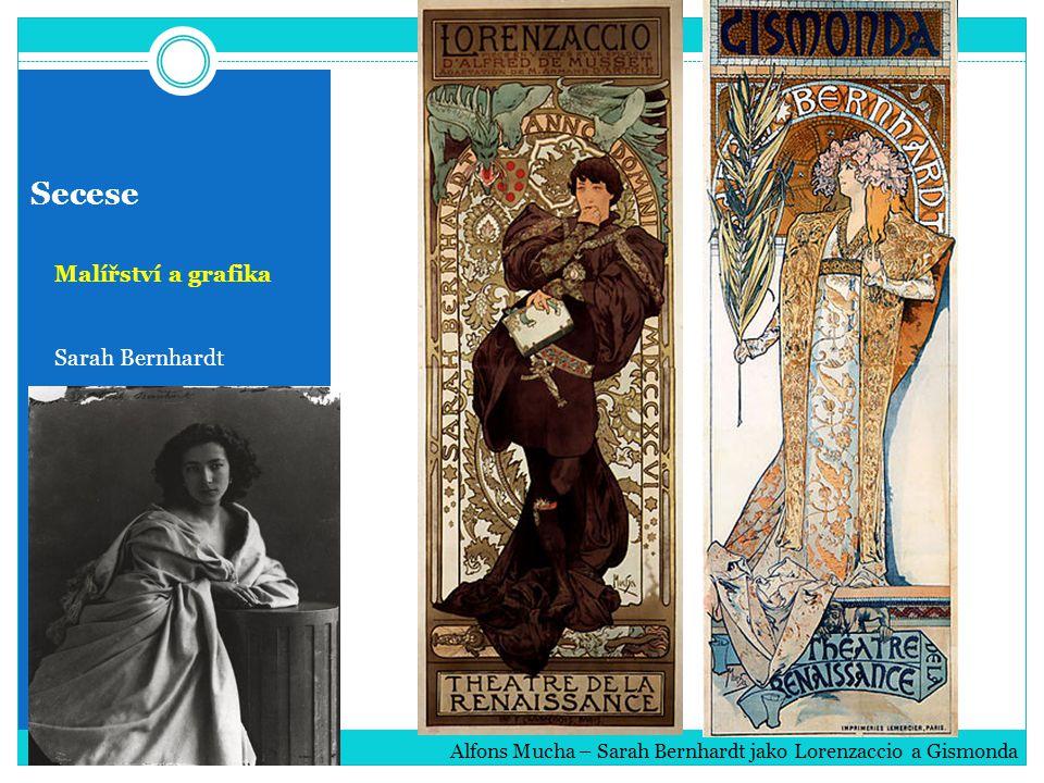 Secese Malířství a grafika Sarah Bernhardt Alfons Mucha – Sarah Bernhardt jako Lorenzaccio a Gismonda