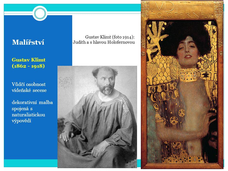 Malířství Gustav Klimt (1862 - 1918) Vůdčí osobnost vídeňské secese dekorativní malba spojená s naturalistickou výpovědí Gustav Klimt (foto 1914): Jud