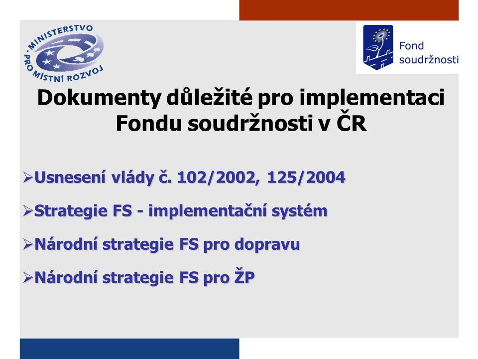 Dokumenty důležité pro implementaci Fondu soudržnosti v ČR  Usnesení vlády č.