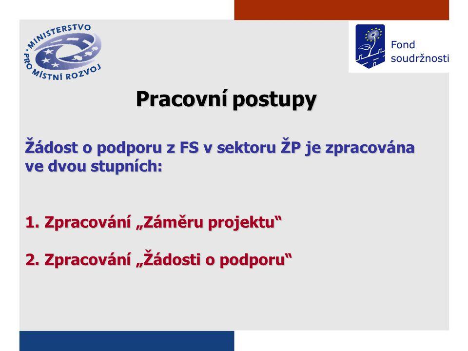 Žádost o podporu z FS v sektoru ŽP je zpracována ve dvou stupních: 1.