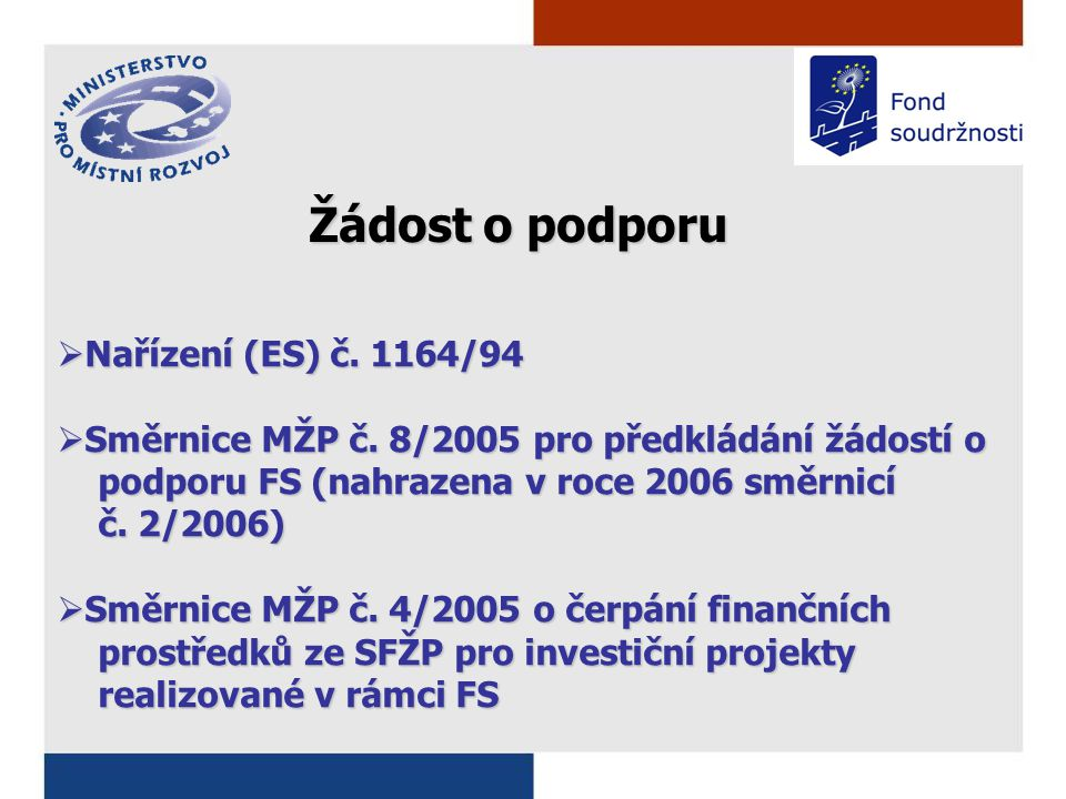  Nařízení (ES) č. 1164/94  Směrnice MŽP č.