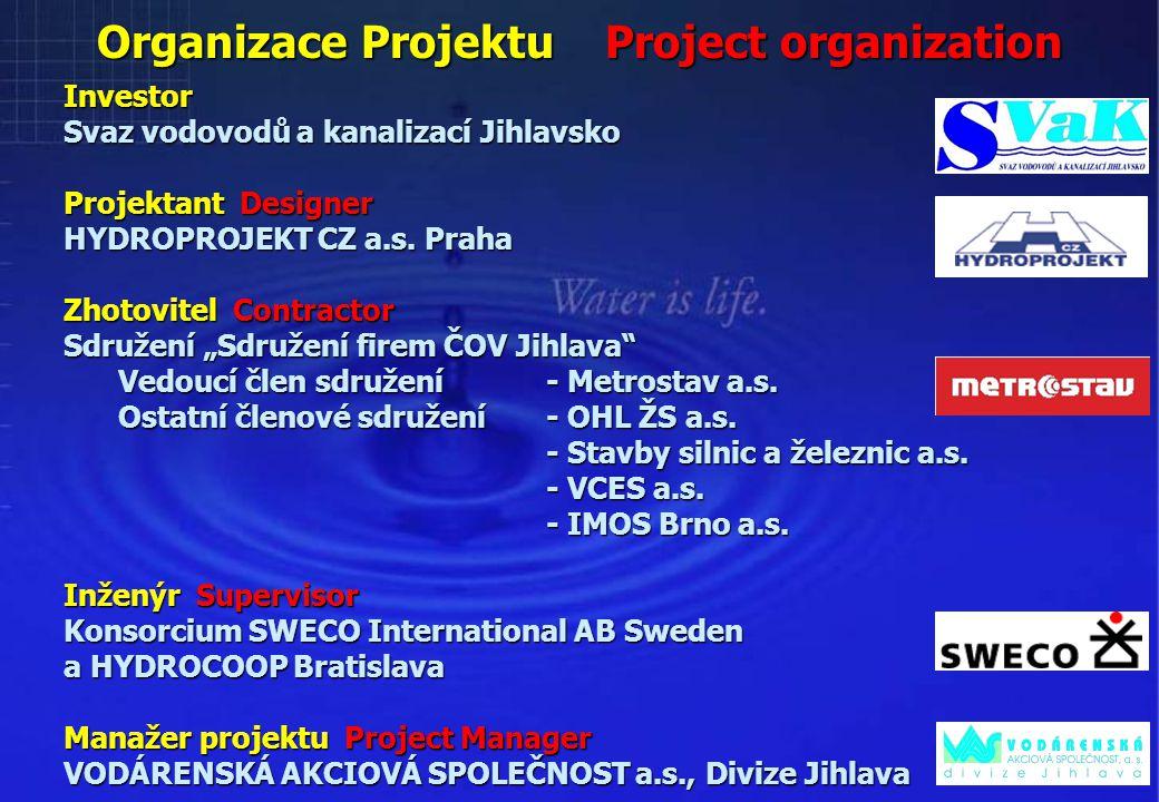 Organizace Projektu Project organization Investor Svaz vodovodů a kanalizací Jihlavsko Projektant Designer HYDROPROJEKT CZ a.s. Praha Zhotovitel Contr