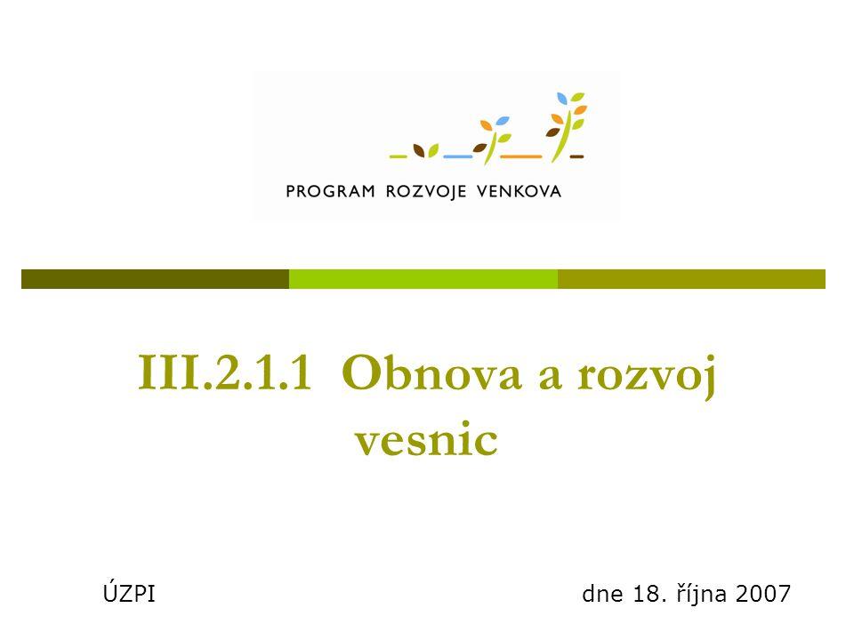 III.2.1.1 Obnova a rozvoj vesnic ÚZPI dne 18. října 2007