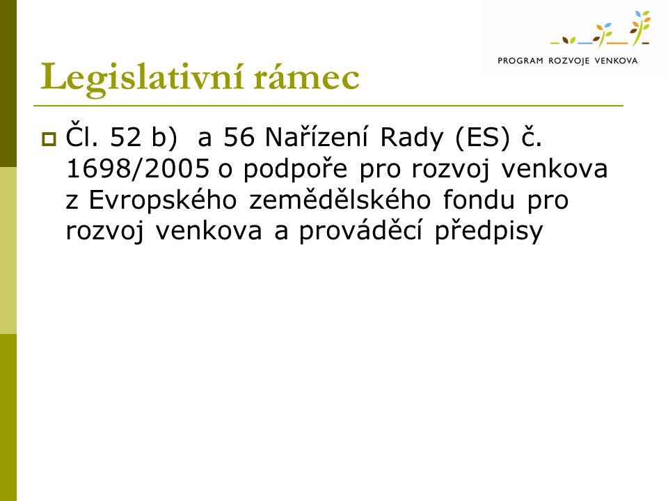 Legislativní rámec  Čl. 52 b) a 56 Nařízení Rady (ES) č.
