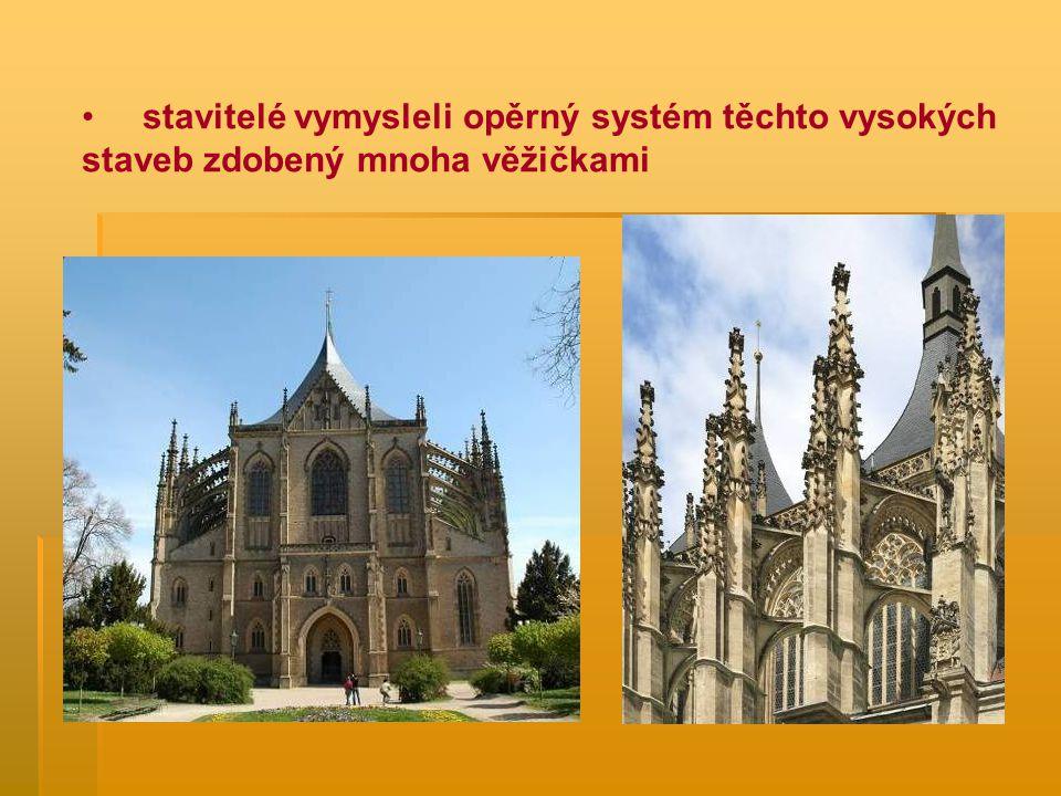 stavitelé vymysleli opěrný systém těchto vysokých staveb zdobený mnoha věžičkami