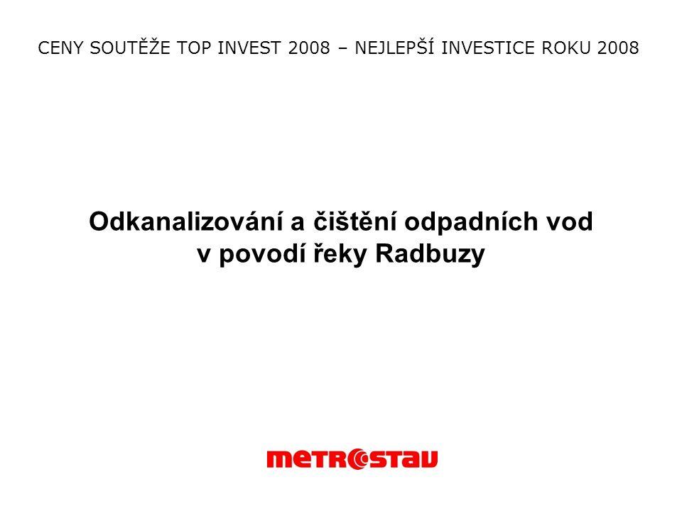 Odkanalizování a čištění odpadních vod v povodí řeky Radbuzy CENY SOUTĚŽE TOP INVEST 2008 – NEJLEPŠÍ INVESTICE ROKU 2008