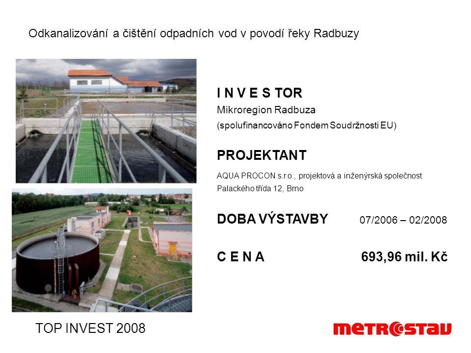 I N V E S TOR Mikroregion Radbuza (spolufinancováno Fondem Soudržnosti EU) PROJEKTANT AQUA PROCON s.r.o., projektová a inženýrská společnost Palackého třída 12, Brno DOBA VÝSTAVBY 07/2006 – 02/2008 C E N A 693,96 mil.
