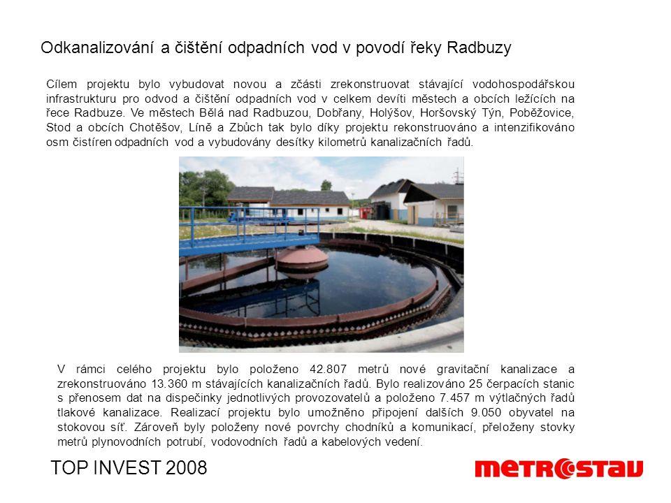 Odkanalizování a čištění odpadních vod v povodí řeky Radbuzy TOP INVEST 2008 Cílem projektu bylo vybudovat novou a zčásti zrekonstruovat stávající vodohospodářskou infrastrukturu pro odvod a čištění odpadních vod v celkem devíti městech a obcích ležících na řece Radbuze.