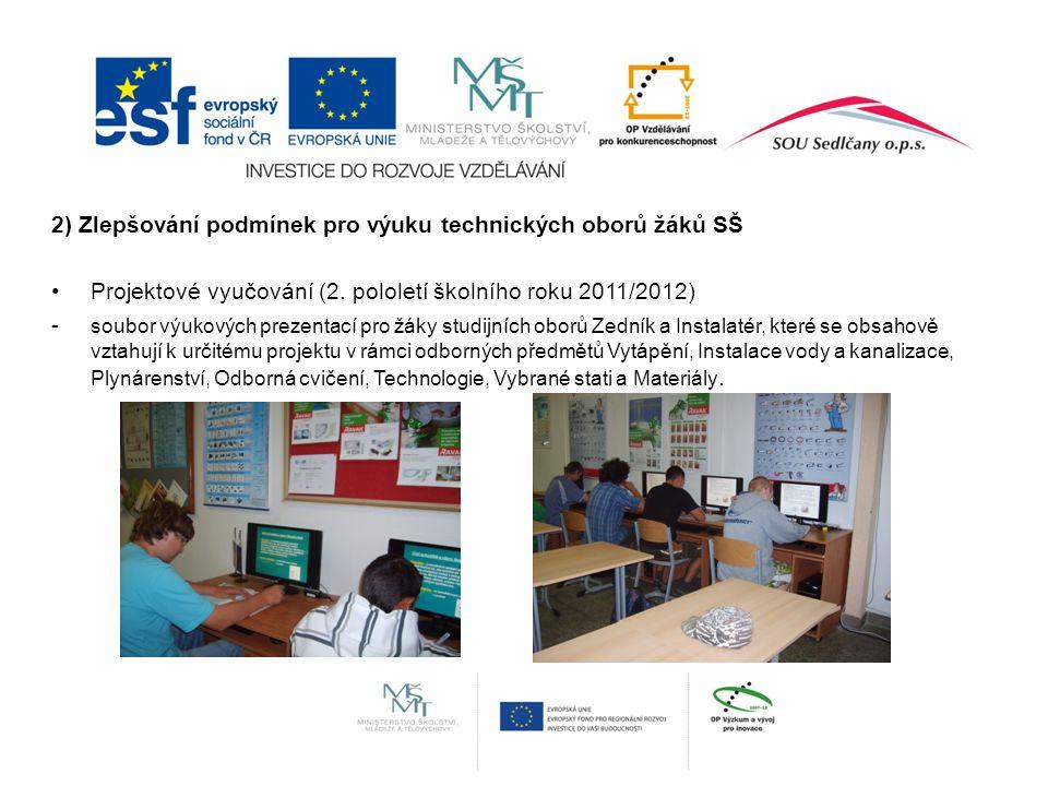 2) Zlepšování podmínek pro výuku technických oborů žáků SŠ Projektové vyučování (2.