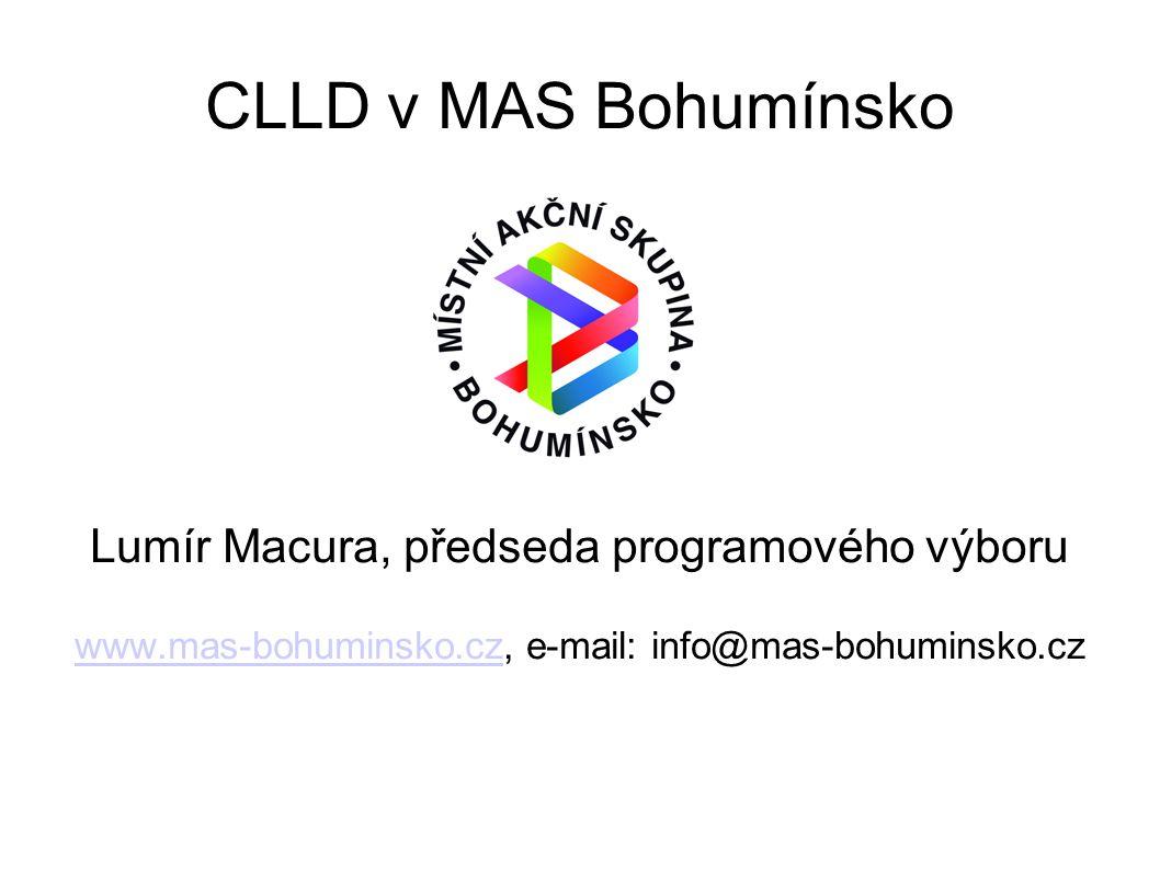 CLLD v MAS Bohumínsko Lumír Macura, předseda programového výboru www.mas-bohuminsko.czwww.mas-bohuminsko.cz, e-mail: info@mas-bohuminsko.cz