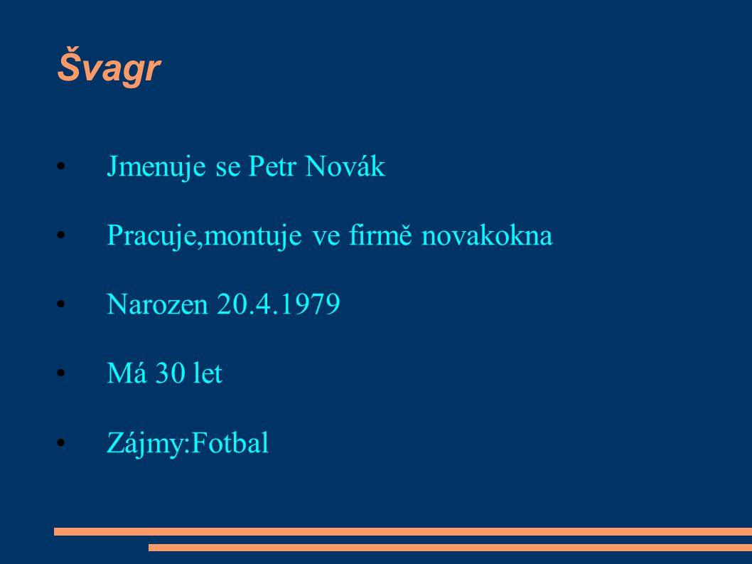 Ségra Jmenuje se Markéta Nováková Pracuje v Ovak vodovodní kanalizace s.r.o Narozena 12.8.1979 Má 30 let
