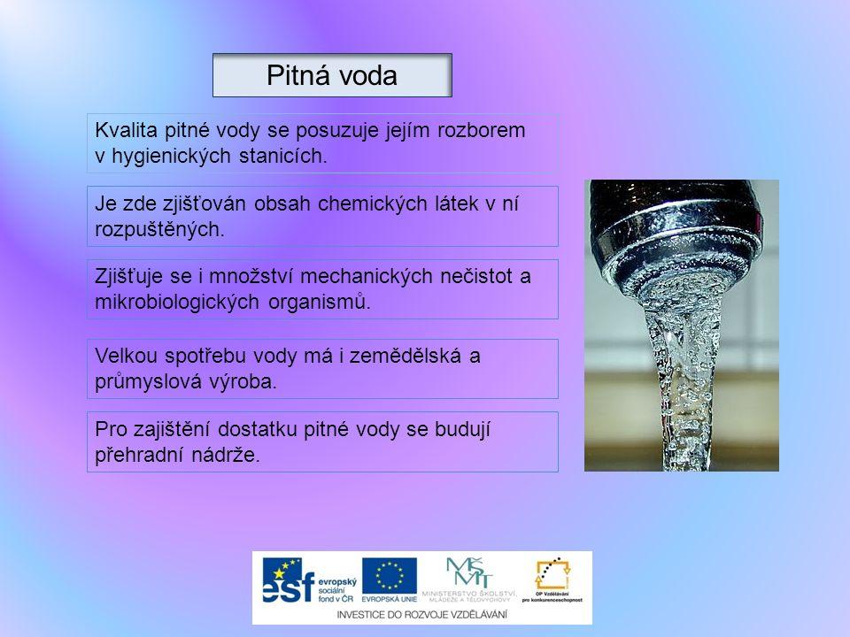 Kvalita pitné vody se posuzuje jejím rozborem v hygienických stanicích. Je zde zjišťován obsah chemických látek v ní rozpuštěných. Zjišťuje se i množs