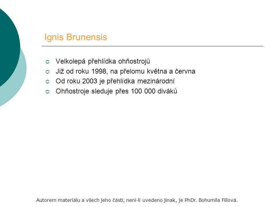 Ignis Brunensis VVelkolepá přehlídka ohňostrojů JJiž od roku 1998, na přelomu května a června OOd roku 2003 je přehlídka mezinárodní OOhňostroje sleduje přes 100 000 diváků Autorem materiálu a všech jeho částí, není-li uvedeno jinak, je PhDr.