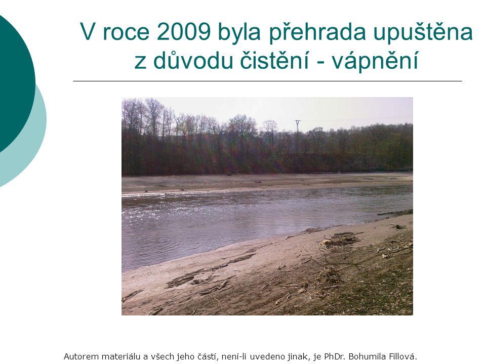 V roce 2009 byla přehrada upuštěna z důvodu čistění - vápnění Autorem materiálu a všech jeho částí, není-li uvedeno jinak, je PhDr.