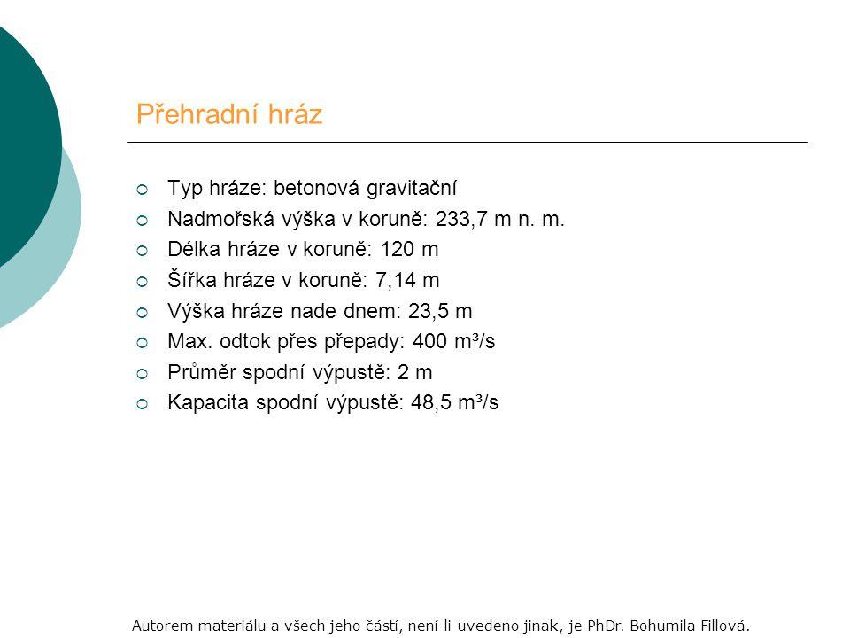Vodní elektrárna  Typ turbíny: Kaplanova vertikální  Výkon turbíny: 2,88 MW  Vodní průtok: 21 m³/s Autorem materiálu a všech jeho částí, není-li uvedeno jinak, je PhDr.