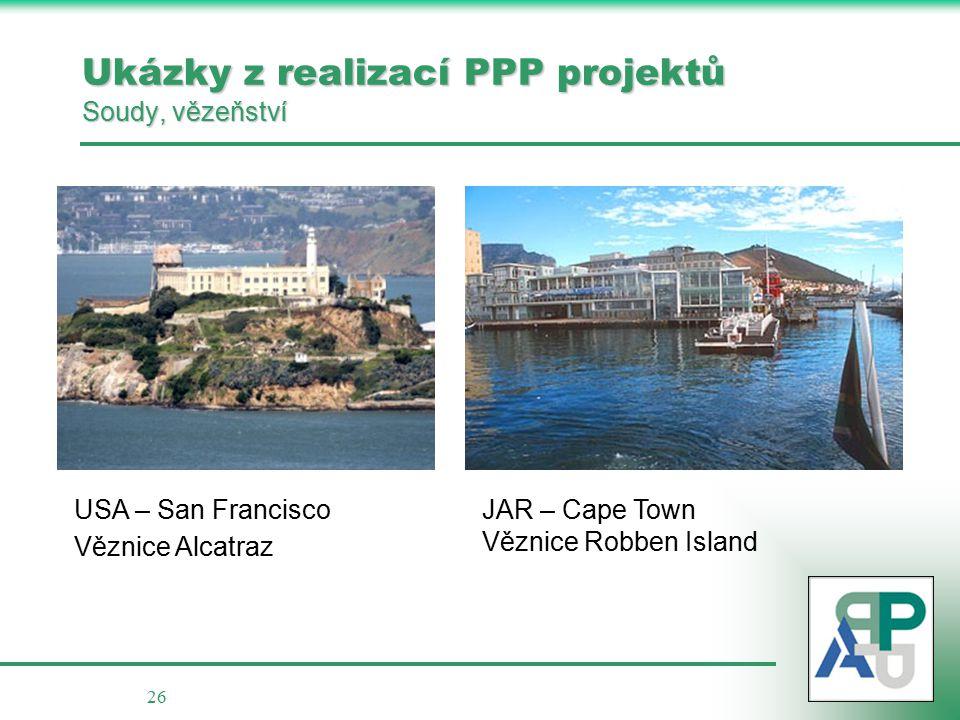 26 Ukázky z realizací PPP projektů Soudy, vězeňství USA – San Francisco Věznice Alcatraz JAR – Cape Town Věznice Robben Island