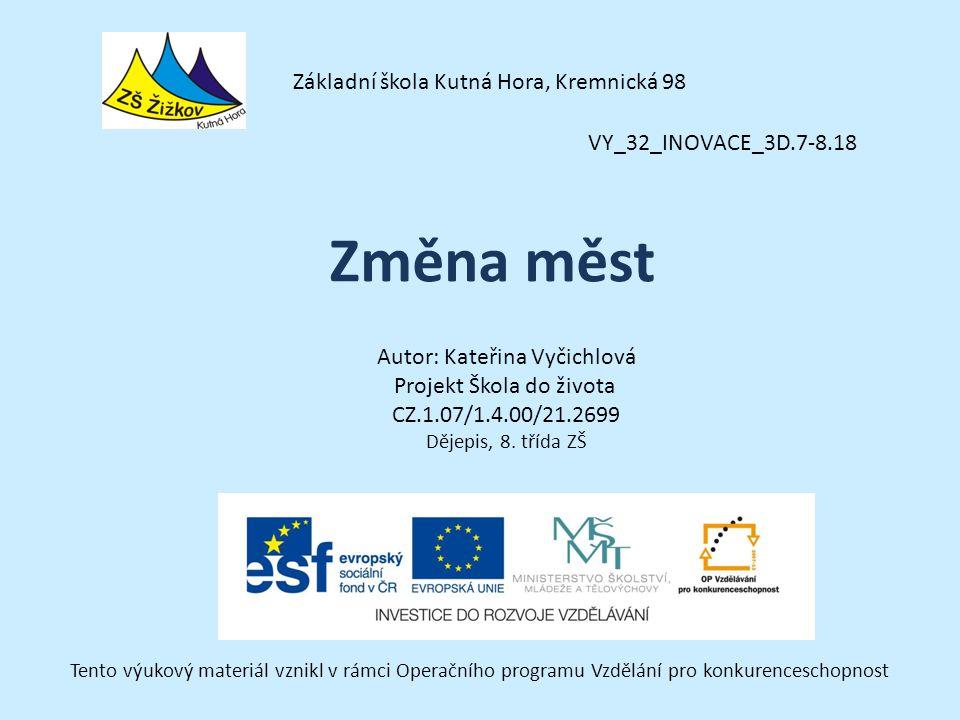 VY_32_INOVACE_3D.7-8.18 Autor: Kateřina Vyčichlová Projekt Škola do života CZ.1.07/1.4.00/21.2699 Dějepis, 8.