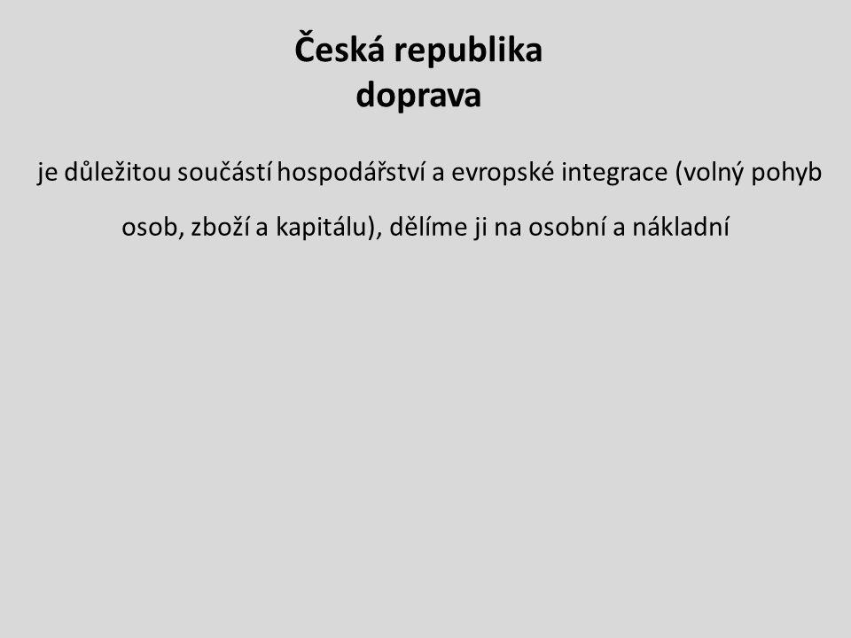 Česká republika doprava je důležitou součástí hospodářství a evropské integrace (volný pohyb osob, zboží a kapitálu), dělíme ji na osobní a nákladní