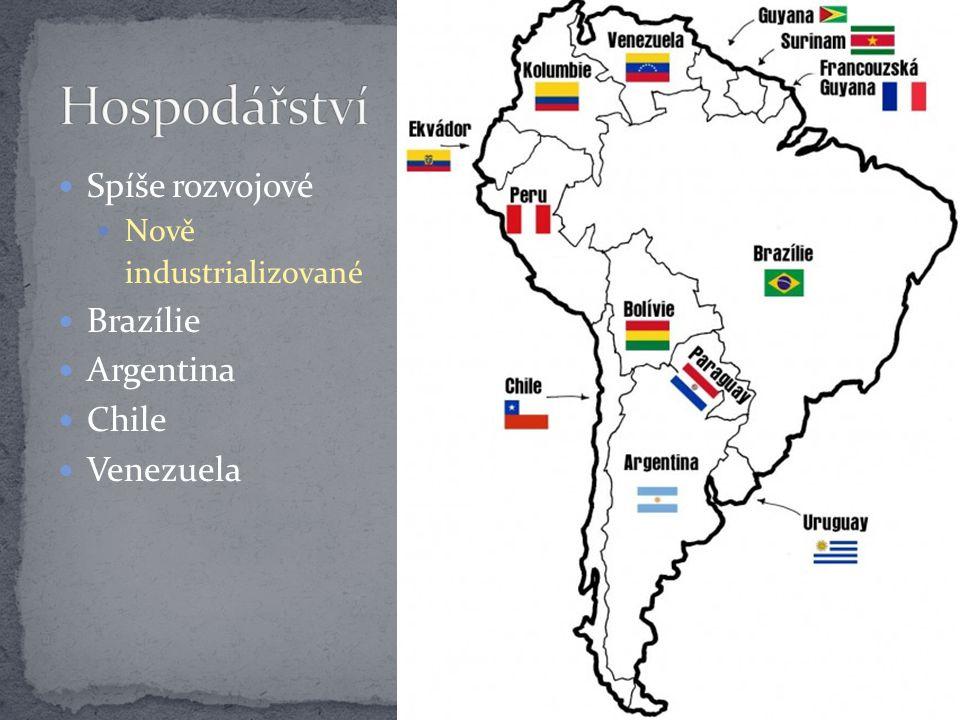 Spíše rozvojové Nově industrializované Brazílie Argentina Chile Venezuela