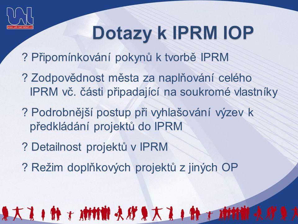 Připomínkování pokynů k tvorbě IPRM . Zodpovědnost města za naplňování celého IPRM vč.