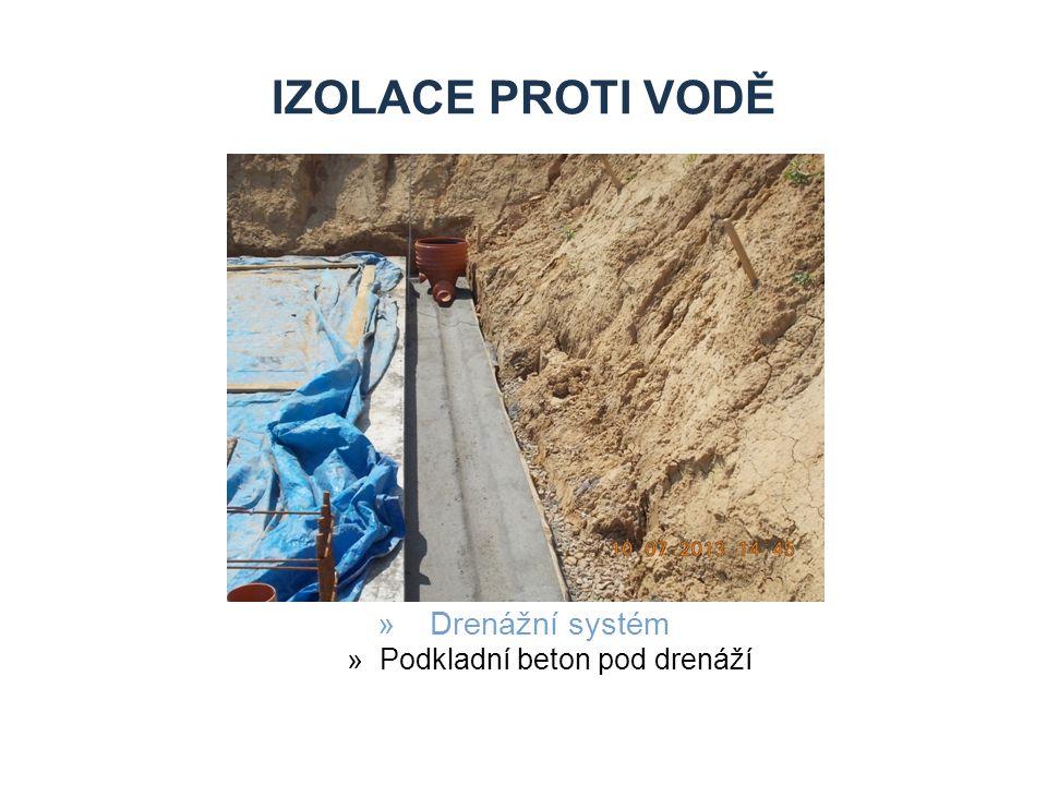IZOLACE PROTI VODĚ »Drenážní systém »Podkladní beton pod drenáží