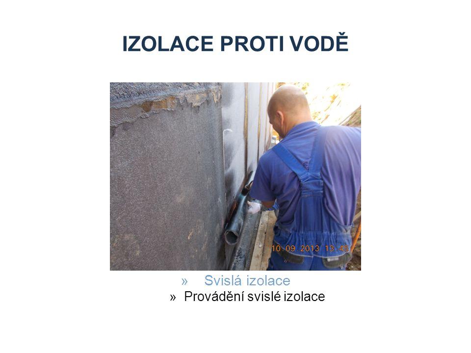 IZOLACE PROTI VODĚ »Svislá izolace »Provádění svislé izolace