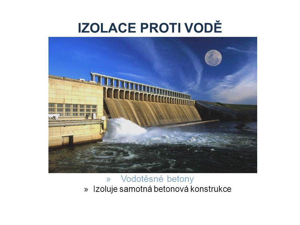 IZOLACE PROTI VODĚ »Vodotěsné betony »Izoluje samotná betonová konstrukce