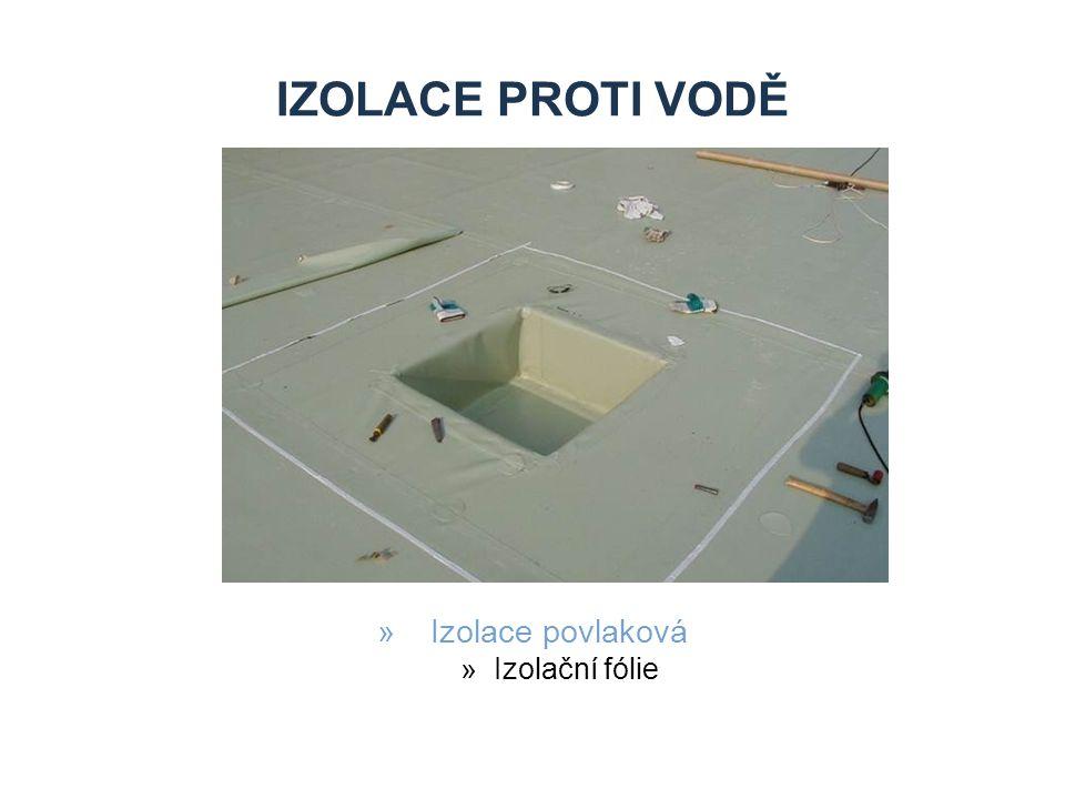 IZOLACE PROTI VODĚ »Izolace povlaková »Izolační fólie