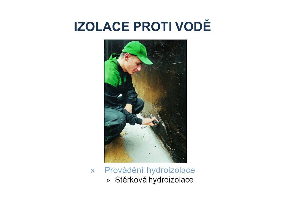 IZOLACE PROTI VODĚ »Provádění hydroizolace »Stěrková hydroizolace