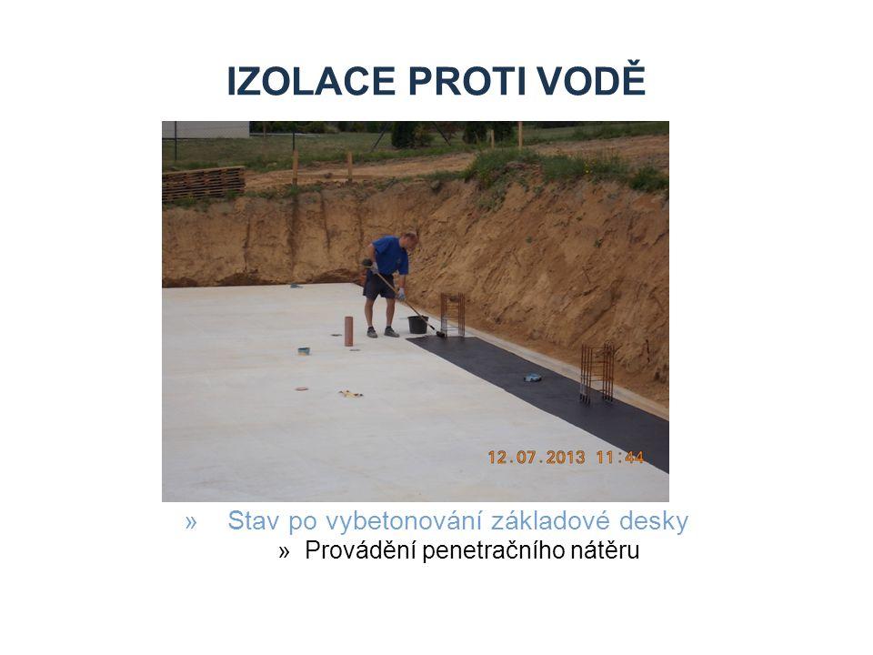 IZOLACE PROTI VODĚ »Stav po vybetonování základové desky »Provádění penetračního nátěru