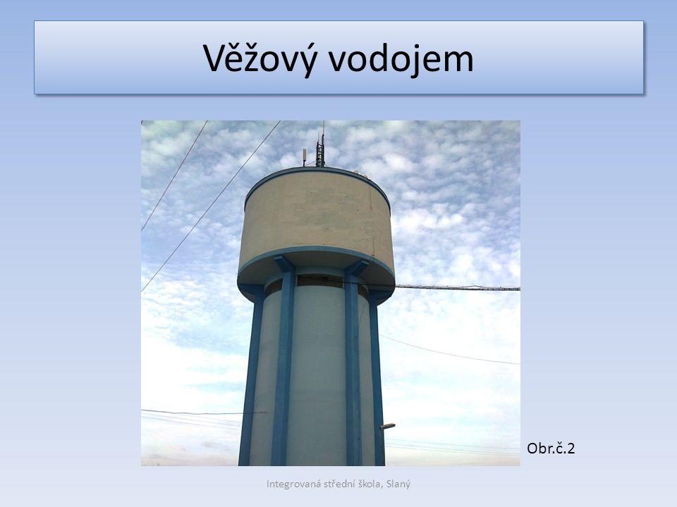 Věžový vodojem Obr.č.2 Integrovaná střední škola, Slaný