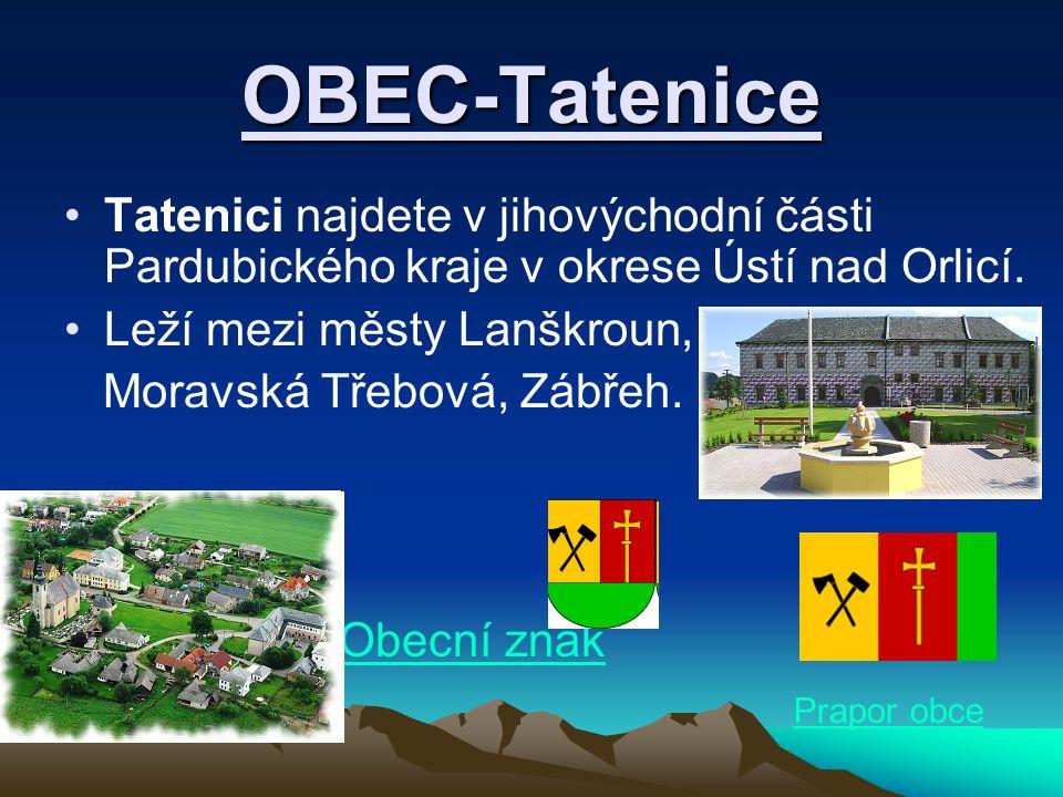 OBEC-Tatenice Tatenici najdete v jihovýchodní části Pardubického kraje v okrese Ústí nad Orlicí.