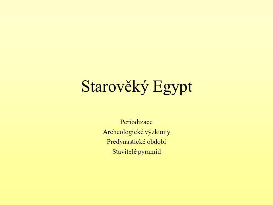 Periodizace dějin starověkého Egypta Predynastické období3500-3000 př.n.l.sjednocovací proces Raně dynastické období3000-2650 př.n.l.