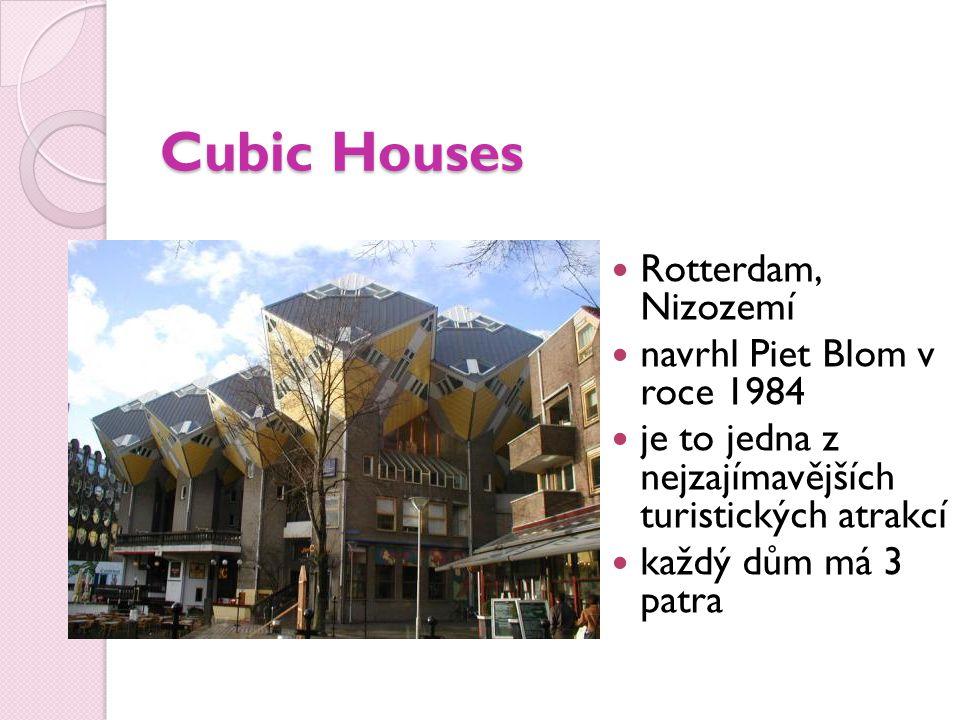 Cubic Houses Rotterdam, Nizozemí navrhl Piet Blom v roce 1984 je to jedna z nejzajímavějších turistických atrakcí každý dům má 3 patra