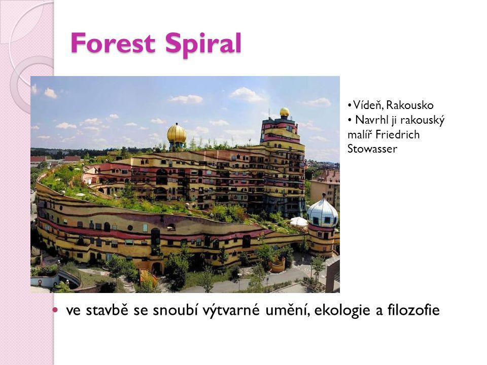 Forest Spiral ve stavbě se snoubí výtvarné umění, ekologie a filozofie Vídeň, Rakousko Navrhl ji rakouský malíř Friedrich Stowasser