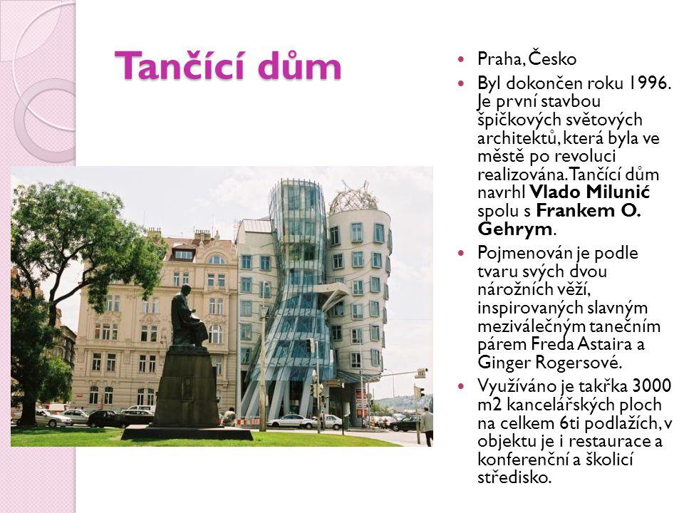Tančící dům Praha, Česko Byl dokončen roku 1996.