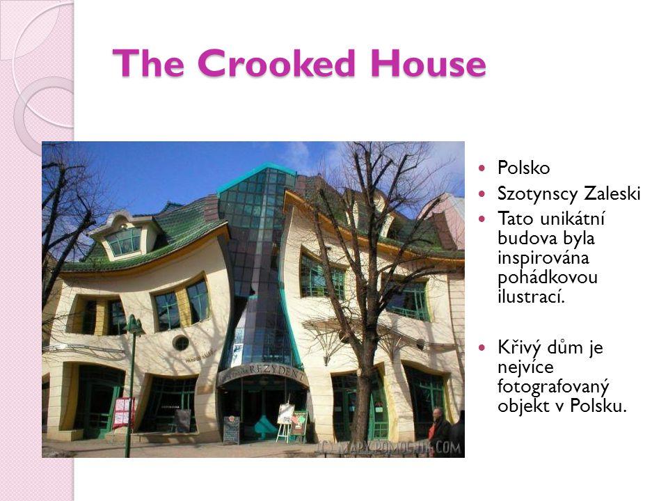 The Crooked House Polsko Szotynscy Zaleski Tato unikátní budova byla inspirována pohádkovou ilustrací.