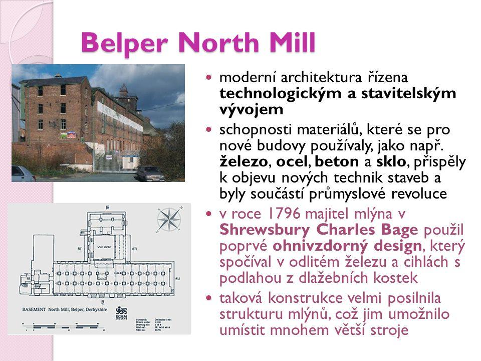 Belper North Mill moderní architektura řízena technologickým a stavitelským vývojem schopnosti materiálů, které se pro nové budovy používaly, jako např.