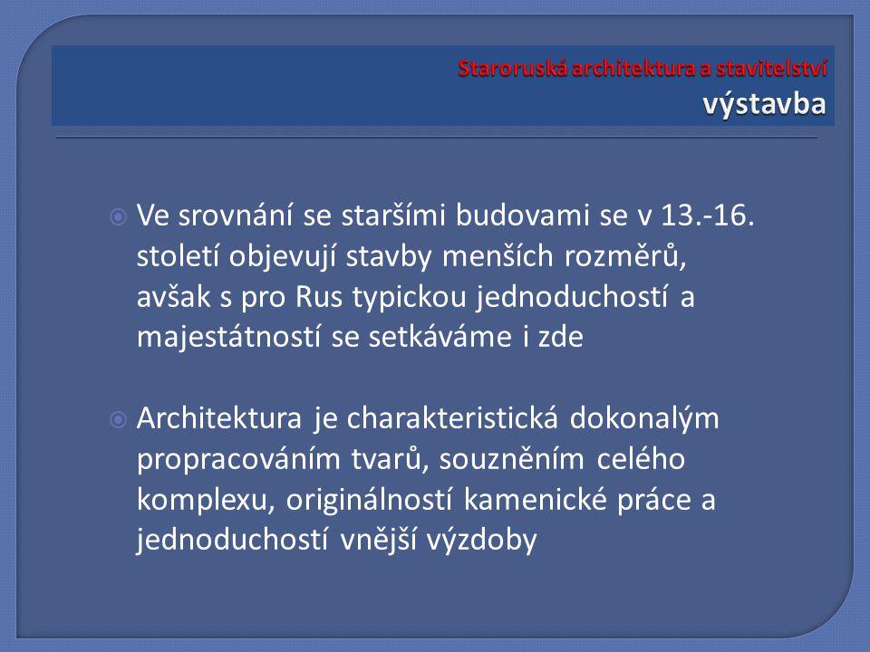  Plinfa, stavební materiál používaný v Kyjevě, je zaměněna bílým, otesávaným kamenem a vápenatou maltou  Architekturu 12.