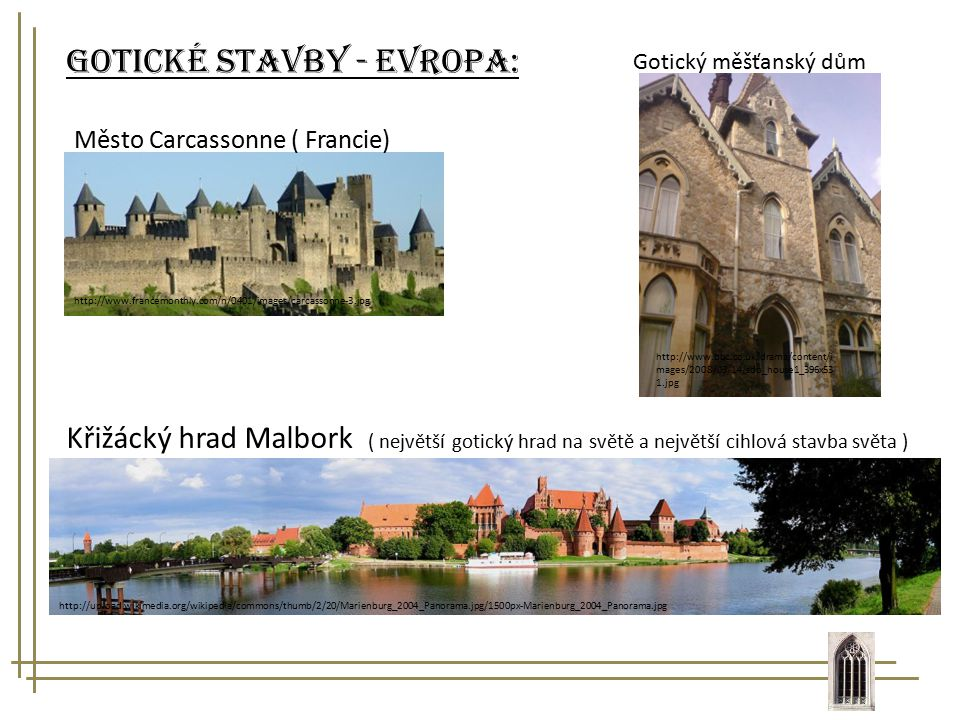 Gotické stavby - Evropa: http://www.francemonthly.com/n/0401/images/carcassonne-3.jpg Město Carcassonne ( Francie) http://www.bbc.co.uk/drama/content/