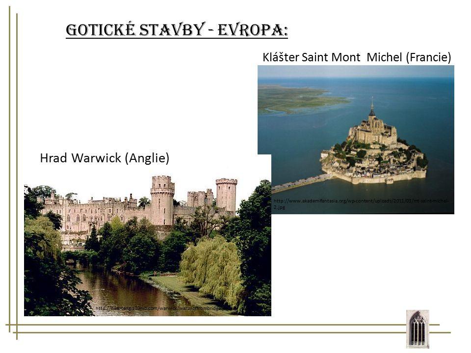 Gotické stavby - Evropa: http://www.akademifantasia.org/wp-content/uploads/2011/03/mt-saint-michel- 2.jpg Klášter Saint Mont Michel (Francie) http://h